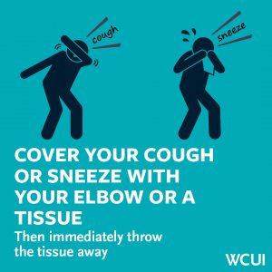 cover your cough or sneeze with your elbow or tissue